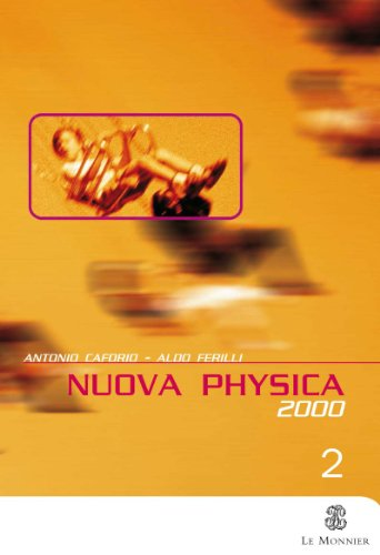 Nuova physica 2000. Per il Liceo scientifico