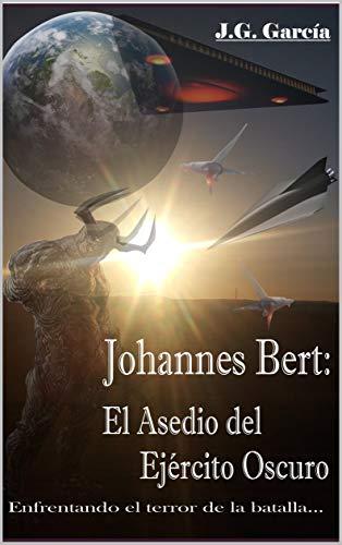 Johannes Bert: El Asedio del Ejército Oscuro por J.G. García