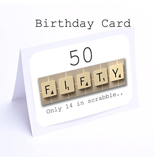 Only 14 in Scrabble - FIFTY - 50th Birthday Card