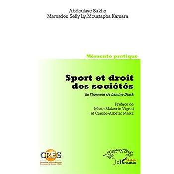 Sport et droit des sociétés. En l'honneur de Lamine Diack: Memento pratique - Co-édition CRES