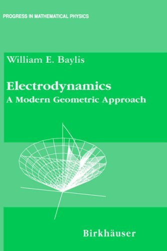 Electrodynamics: A Modern Geometric Approach (Progress in Mathematical Physics) by William Baylis (2001-11-01)