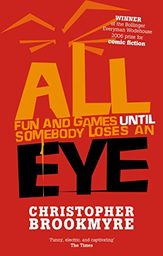 All Fun And Games Until Somebody Loses An Eye (English Edition)