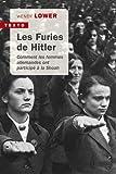Les furies de Hitler - Comment les femmes allemandes ont participé à la Shoah - Editions Tallandier - 07/03/2019