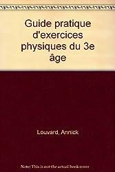 Guide pratique d'exercices physiques du 3e âge
