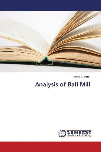 Analysis of Ball Mill by Patel, Vipul K. (2013) Paperback