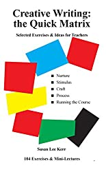 Creative Writing: the Quick Matrix: Selected exercises & ideas for teachers