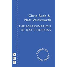 The Assassination of Katie Hopkins (NHB Modern Plays)