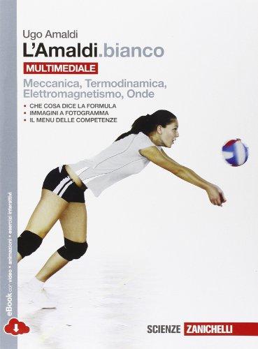 L'Amaldi.bianco. Termodinamica, Eletttromagnetismo, Onde. Per le Scuole superiori. Con e-book. Con espansione online