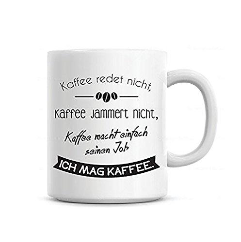 Lustig bedruckte Tasse mit Spruch 'Kaffee redet nicht...'. Die perfekte Kaffeetasse für...