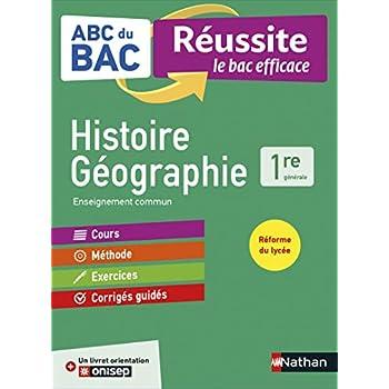 ABC du BAC Réussite Histoire-Géographie 1re - Le Bac efficace - Nouveau Bac
