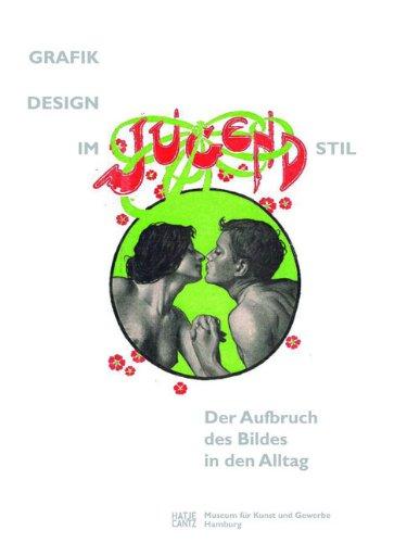 Grafikdesign im Jugendstil: Der Aufbruch des Bildes in den Alltag
