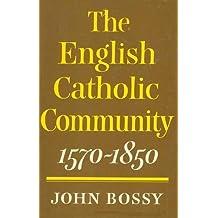 English Catholic Community, 1570-1850