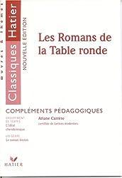 Les Romans de la Table ronde : Compléments pédagogiques