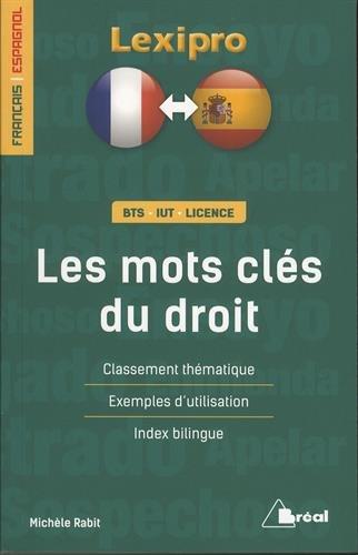Les mots clés du droit : Classement thématique, exemples d'utilisation, index bilingue