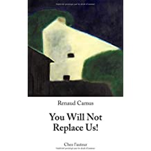 You Will Not Replace Us!