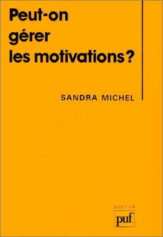Peut-on gérer les motivations ?