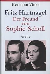 Fritz Hartnagel Der Freund von Sophie Scholl