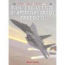 F-15C/E Eagle Units of operation Iraqi Freedom (Combat Aircraft)