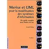 Merise et UML : Modélisation des systemes d'information, un guide complet avec études de cas