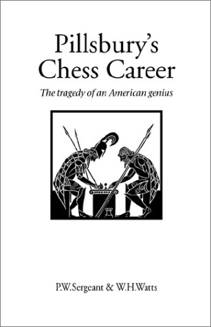 pillsburys-chess-career-the-tragedy-of-an-american-genius-hardinge-simpole-chess-classics