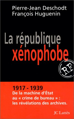La République xénophobe par Pierre-Jean Deschodt