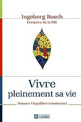 VIVRE PLEINEMENT SA VIE - EN PLEINE CONSCIENCE DE SES EMOTIONS
