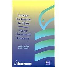 Lexique technique de l'eau - Water Treatment Glossary, édition bilingue