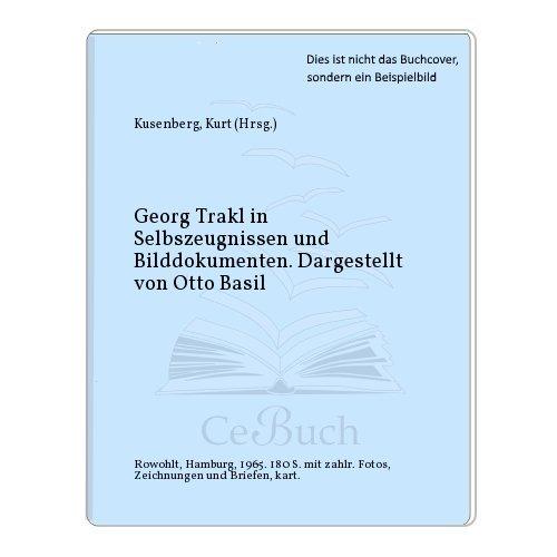 Georg Trakl in Selbszeugnissen und Bilddokumenten. Dargestellt von Otto Basil