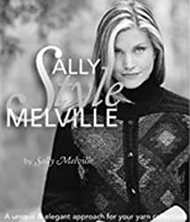 Sally Melville's Styles: A Unique and Elegant Approach for Your Yarn Collection: A Unique and Elegant Approach to Your Yarn Collection