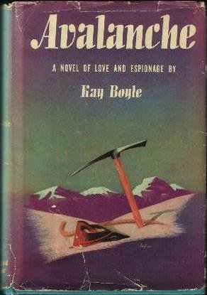 Avalanche, a Novel of Love and Espionage by Kay Boyle