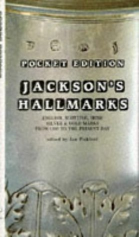 Pocket Edition Jackson's Hallmarks: English, Scottish, Irish Silver and Gold Marks from 1300 to the Present Day (Pocket Antique Silver)