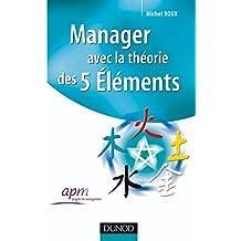 Manager avec la théorie des 5 éléments