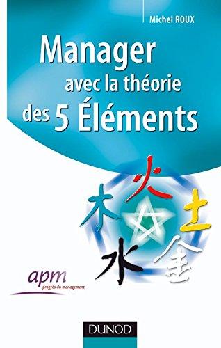 Manager avec la théorie des 5 éléments par Michel Roux