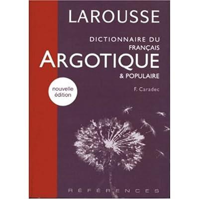 Dictionnaire du francais argotique et populaire