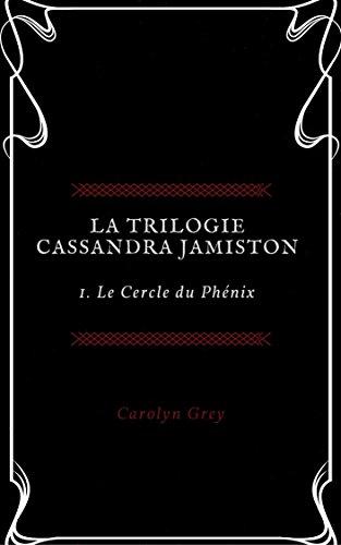 Descargar Torrent Online Le Cercle du Phénix (Trilogie Cassandra Jamiston t. 1) De Gratis Epub