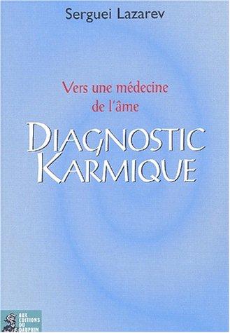 Diagnostic karmique. Vers une médecine de l'âme par Serguei Lazarev