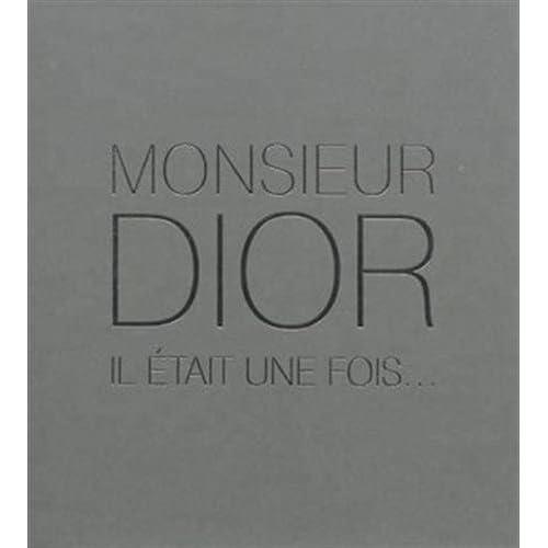Monsieur Dior Il Etait une Fois ...