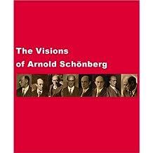 Die Visionen des Arnold Schönberg
