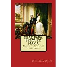 Dear Papa, Beloved Mama: Queen Victoria & Prince Albert As Parents