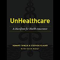 UnHealthcare: A Manifesto for Health Assurance (English Edition)