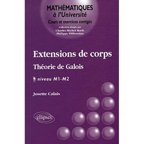Extensions de corps : Théorie de Galois, NIveau M1-M2