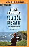Volveré a Buscarte: Una Saga Gallega, Un Homenaje a Los Que No Se Conformaron Y Cruzaron El Mar Para Atrapar Un Sueño