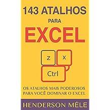 143 Atalhos para Excel: Os atalhos mais poderosos para você dominar o Excel (Portuguese Edition)