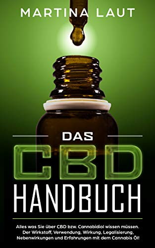 CBD für Anfänger: Das solltest du über das Wundermittel Cannabidiol wissen! Grundlagen, Einnahmebedingungen und wogegen hilft das Öl wirklich? Beweise und Studien sowie Dosierungstipps von Profis! - Grundlage Öl