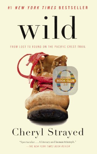Wild: From Lost To Found On The Pacific Crest Trail (Turtleback School & Library Binding Edition) (Oprah's Book Club 2.0) by Strayed, Cheryl (2013) Library Binding