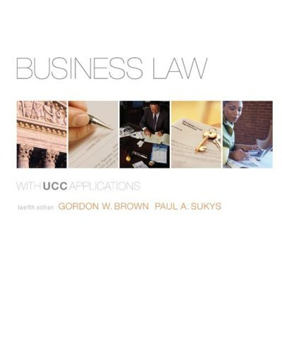 Business Law with UCC Applications Student Edition by Gordon W. Brown (2008-03-07)