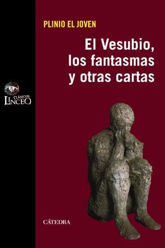 El Vesubio, los fantasmas y otras cartas (Clásicos Linceo) por Plinio el Joven