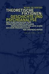 Theoretische Fiktionen: Geschichte und Psychoanalyse