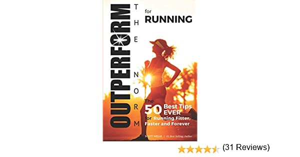 Amazon.it: OUTPERFORM THE NORM for Running: The 50 Best Tips