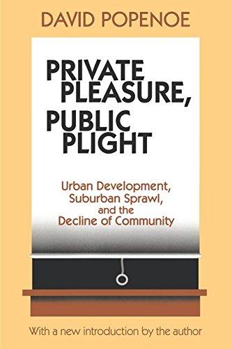 Private Pleasure, Public Plight: American Metropolitan Community Life in Comparative Perspective